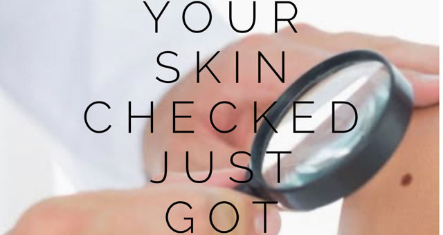 Getting your skin checked just got easier.
